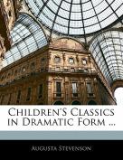 Children's Classics in Dramatic Form ...