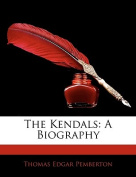 The Kendals: A Biography