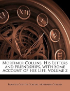 Mortimer Collins, His Letters and Friendships, with Some Account of His Life, Volume 2