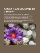 Ancient Macedonians by Century