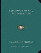 Reformation and Regeneration