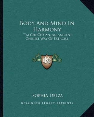 Body and Mind in Harmony: T'Ai Chi Ch'uan, an Ancient Chinese Way of Exercise