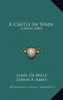 A Castle in Spain: A Novel (1883)
