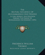 The Mutual Influence of Muhammadans and Hindus