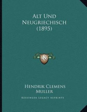 Alt Und Neugriechisch (1895)