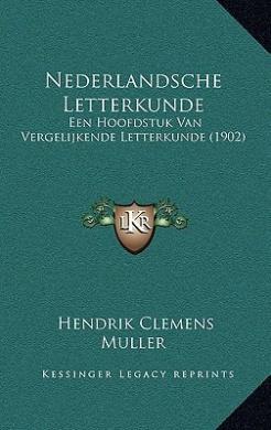 Nederlandsche Letterkunde: Een Hoofdstuk Van Vergelijkende Letterkunde (1902)