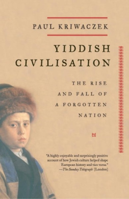 Yiddish Civilisation: The Rise and Fall of a Forgotten Nation