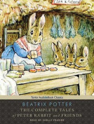 The Complete Tales of Peter Rabbit and Friends [Audio]
