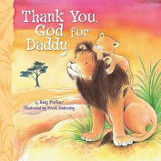 Thank You, God, for Daddy [Board Book]