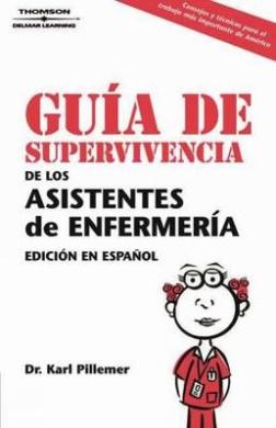 Guia De Supervivencia De Los Asistentes De Enfermeria: The Nursing Assistant's Survival Guide