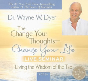 The Change Your Thoughts - Change Your Life Live Seminar [Audio]