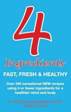 Four Ingredients: Fast, Fresh and Healthy