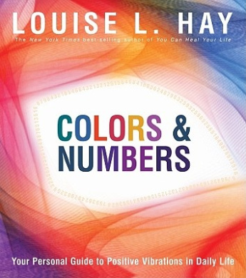 Colours & Numbers: Your Personal Guide to Positive Vibrations in Daily Life