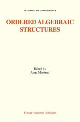Ordered Algebraic Structures (Developments in Mathematics)