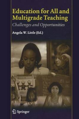 Education for All and Multigrade Teaching: Challenges and Opportunities