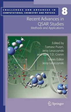 Recent Advances in QSAR Studies (Challenges and Advances in Computational Chemistry and Physics)