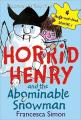 Horrid Henry and the Abominable Snowman (Horrid Henry