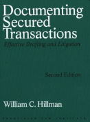Documenting Secured Transactions, 2nd Ed