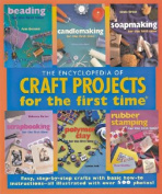 The Encyclopedia of Craft Projects for the First Time