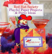 The Red Hat Society Playful Paper Projects and Party Ideas