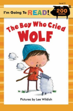 The Boy Who Cried Wolf: Level 3 (I'm Going to Read Series)