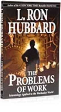 The Problems of Work: Scientology Applied to the Workaday World