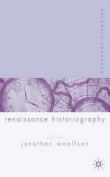 Palgrave Advances in Renaissance Historiography