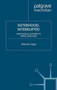 Sisterhood, Interrupted