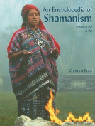 An Encyclopedia of Shamanism, Volume One