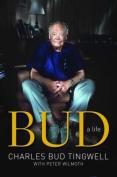 Bud: A Life
