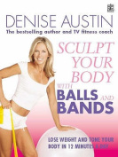 Sculpt Your Body with Balls & Bands