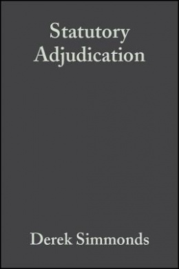 Statutory Adjudication: A Practical Guide