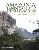 Amazonia, Landscape and Species Evolution