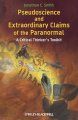 Pseudoscience and Extraordinary Claims of the     Paranormal - a Critical Thinker's ToolKit