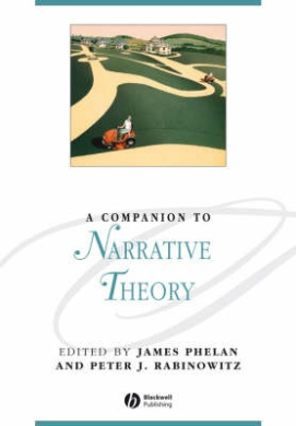A Companion to Narrative Theory (Blackwell Companions to Literature and Culture)