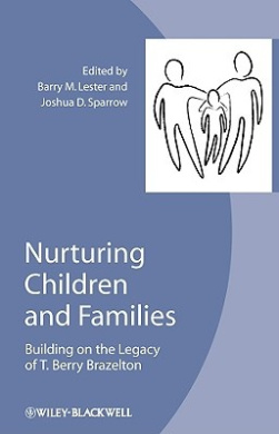 Nurturing Children and Families: Building on the Legacy of T.Berry Brazelton