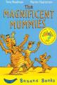 The Magnificent Mummies