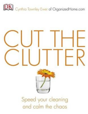 Cut the Clutter: Speed Your Cleaning and Calm the Chaos
