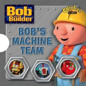 "Bob's Machine Team (""Bob the Builder"" S.) [Board book]"