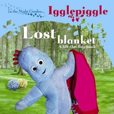 In the Night Garden: The Lost Blanket [Board book]