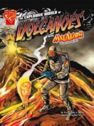 The Explosive World of Volcanoes (Graphic Non Fiction