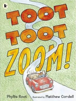 Toot Toot Zoom!. Phyllis Root