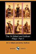 The 14 Gilbert and Sullivan Plays - Part 1