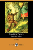 Sunshine Factory (Illustrated Edition)