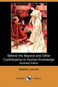 Behind the Beyond and Other Contributions to Human Knowledge (Illustrated Edition)