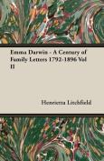 Emma Darwin - A Century of Family Letters 1792-1896 Vol II