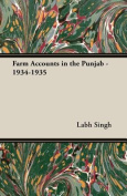 Farm Accounts in the Punjab - 1934-1935