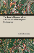 The Land of Prester John - A Chronicle of Portuguese Exploration