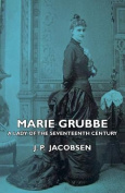 Marie Grubbe - A Lady of the Seventeenth Century