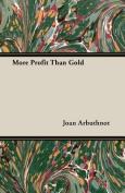 More Profit Than Gold